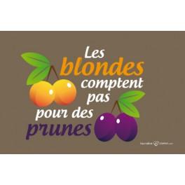 Carte postale - Les Blondes comptent pas pour des Prunes